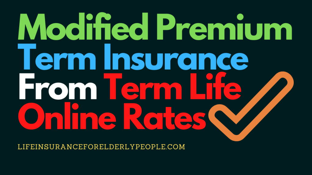 Modified Premium Term Insurance